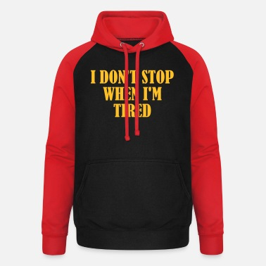I Dont Stop When im Tired - Unisex baseball hoodie
