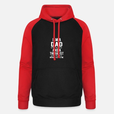 Suicidal Counselor Therapist Dad Therapist: Iam a Dad and a Therapist - Unisex Baseball Hoodie