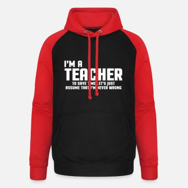 Teacher I'm A Teacher Funny Quote - Unisex Baseball Hoodie
