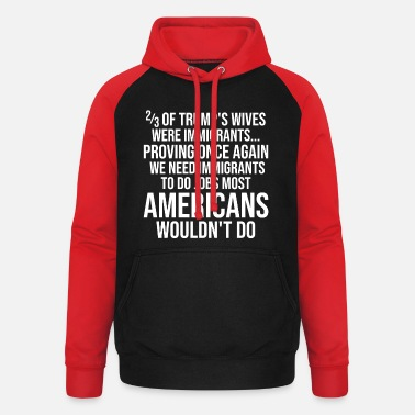 Foreign Worker Trump immigrant Funny saying gift idea - Unisex Baseball Hoodie