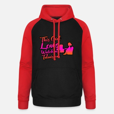 Television This girl loves television and television - Unisex Baseball Hoodie