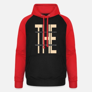 Seeing The Traveler Sees What He Sees. The Tourist Sees .. - Unisex Baseball Hoodie