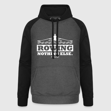 rowing nothing else boat rower - Unisex Baseball Hoodie