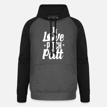 Pitching Pitching Putting Pitch & Putt Golf Pitch und Putt - Unisex Baseball Hoodie