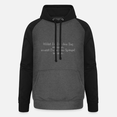 Then you have to look in the mirror - Unisex Baseball Hoodie