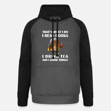 Drink That's What I Do I Read Books I Drink Tea And I Kn - Unisex Baseball Hoodie