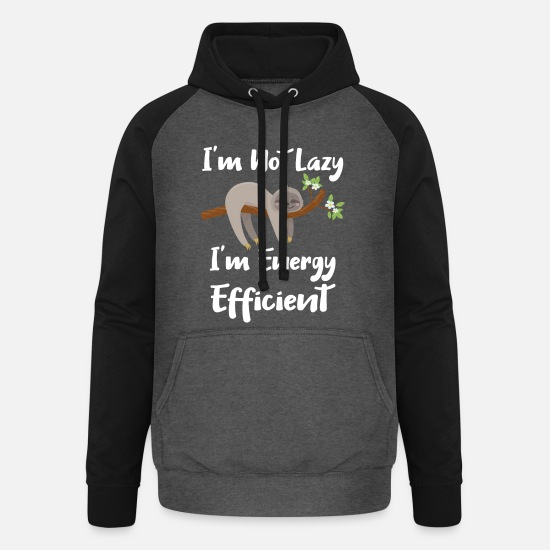 Lazy Hoodies & Sweatshirts - Sloth Life Gift for Sloth Lovers Not Lazy Energy - Unisex Baseball Hoodie graphite/black