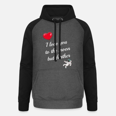 Romantisch I love you to the moon but further Valentinstag - Unisex Baseball Hoodie