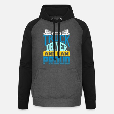 Semi Truck I Am A Truck Driver And I Am Proud Semi Truck - Unisex Baseball Hoodie