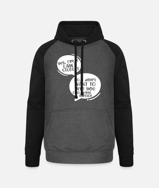 Occupation Hoodies & Sweatshirts - Yes I'm A Lawyer No I Don't Want To Give You Free - Unisex Baseball Hoodie graphite/black