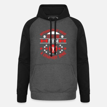 Weightlifting Nothing truly great ever came from a comfort zone - Unisex Baseball Hoodie