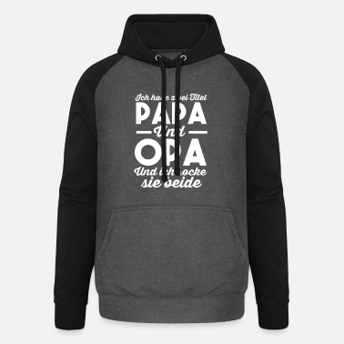 Coole Lustig Vatertag Opa Vater Papa Spruch Opa Geschenk - Unisex Baseball Hoodie