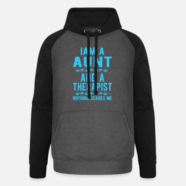 Suicidal Counselor Therapist Aunt Therapist: Iam a Aunt and a Therapist - Unisex Baseball Hoodie