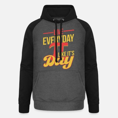 Pi Day Live Everyday Pi Like It´s Day Pi Day - Unisex Baseball Hoodie
