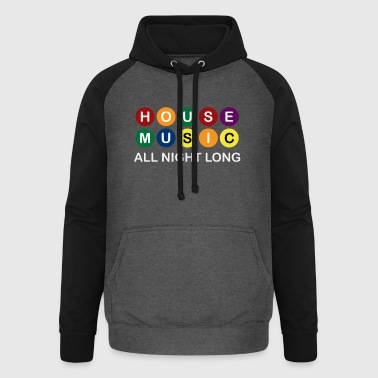 House Music All Night Long - Unisex Baseball Hoodie