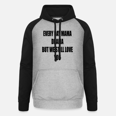 Mom Drama Every Day Mothersday Mother's Day Mother - Unisex Baseball Hoodie