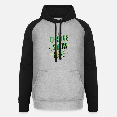 Change is now here! - Unisex Baseball Hoodie