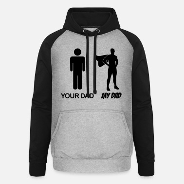 Father's Day Your dad - my dad - dad - my dad - Unisex Baseball Hoodie