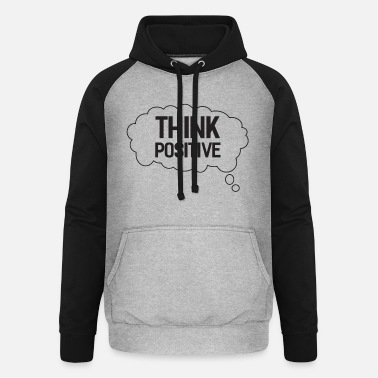 Think Positive Think Positive - Unisex Baseball Hoodie