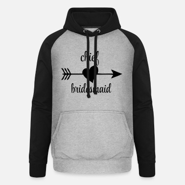 Chief Bridesmaid Chief Bridesmaid - Unisex Baseball Hoodie