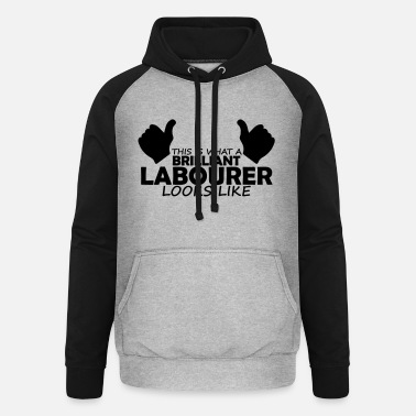 Labour brilliant labourer - Unisex Baseball Hoodie
