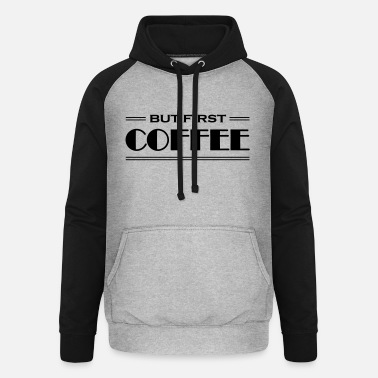 But first coffee - Unisex Baseball Hoodie