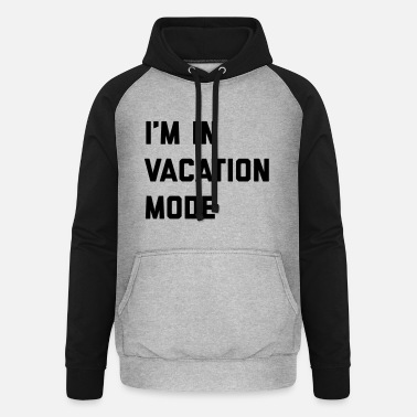 Mode Vacation Mode Funny Quote - Sweat à capuche baseball unisexe