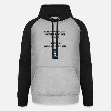 Drink Scumbag stole 100 cans of energy drink - Unisex Baseball Hoodie
