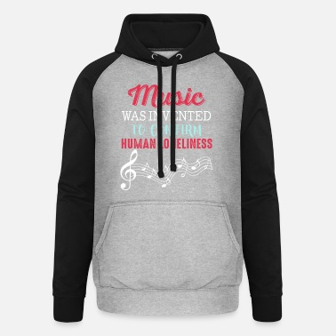 Music Music was invented to confirm human loneliness - Unisex Baseball Hoodie