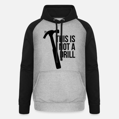 Drilling this is not a drill - Unisex Baseball Hoodie