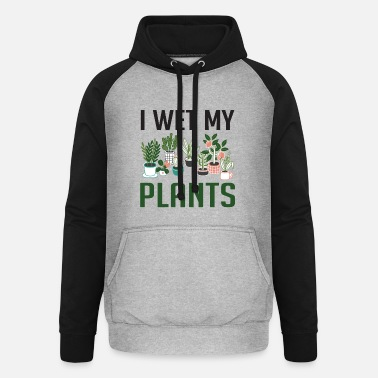 Quotes I Wet My Plants Funny Plant Lover Girls T Shirt - Unisex Baseball Hoodie