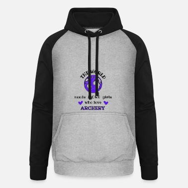 Girl The world needs more girls who love archery. - Unisex Baseball Hoodie