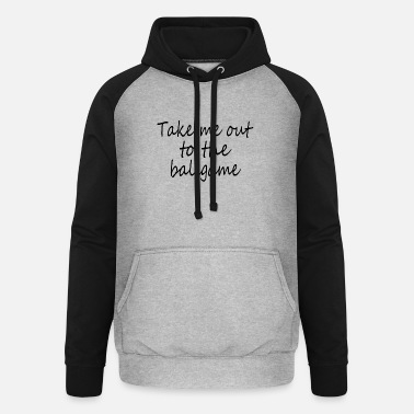 Take The Piss Out Take me out to the ballgame - Unisex Baseball Hoodie