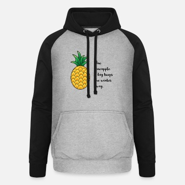 One PINEAPPLE a day keeps the WINTER away - Unisex Baseball Hoodie