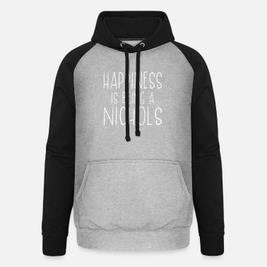 People Happiness Is Nichols Last Name Surname Pride - Unisex Baseball Hoodie