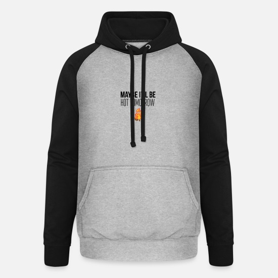 Maybe Hoodies & Sweatshirts - Maybe I will be tomorrow - Unisex Baseball Hoodie heather grey/black