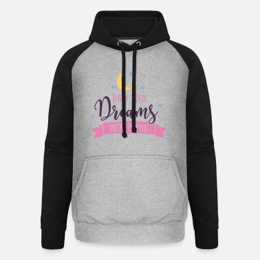 turn dreams into plans - Unisex Baseball Hoodie