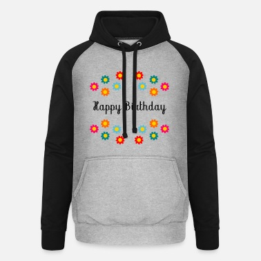Happy Birthday Happy Birthday. Happy Birthday - Unisex Baseball Hoodie