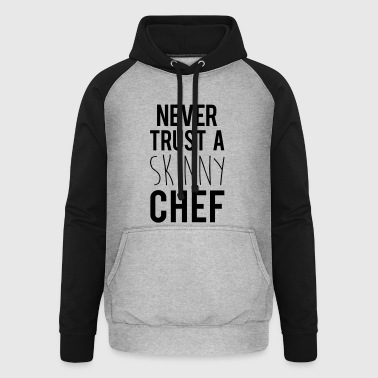 A Skinny Chef Funny Quote - Unisex Baseball Hoodie