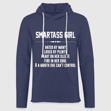 Smartass girl hated by many loved by plenty - Light Unisex Sweatshirt Hoodie