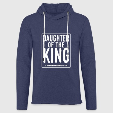 Daughter of the King - 2. Corinthians 6:18 - Leichtes Kapuzensweatshirt Unisex