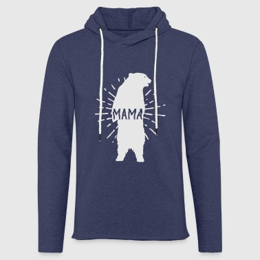 Mama Bear Mothers Day - Mother 's Day - Light Unisex Sweatshirt Hoodie