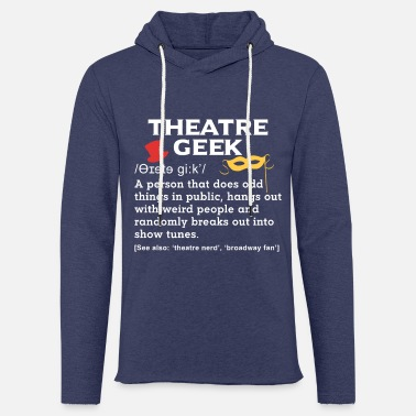 Theater Nerds Geek Shir Gift Theater Friends - Unisex Sweatshirt Hoodie