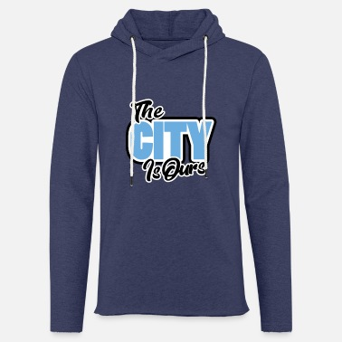 City The City Is Ours - Light Unisex Sweatshirt Hoodie