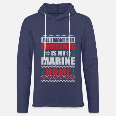 Marine All I Want For Christmas Is My Marine Home - Unisex Kapuzen-Sweatshirt