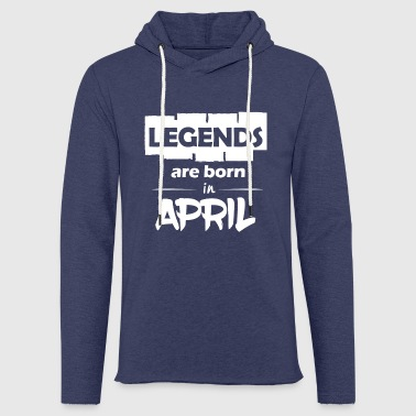 Legends are born in April - Light Unisex Sweatshirt Hoodie