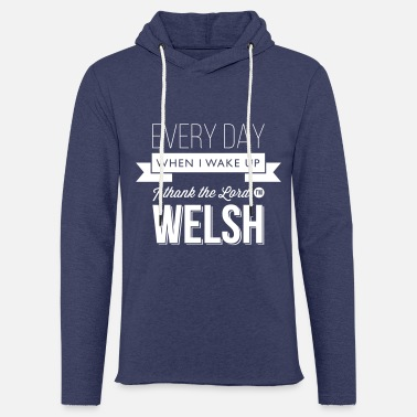 Welsh Rugby Wales rugby - I thank the Lord I'm Welsh - Unisex Sweatshirt Hoodie