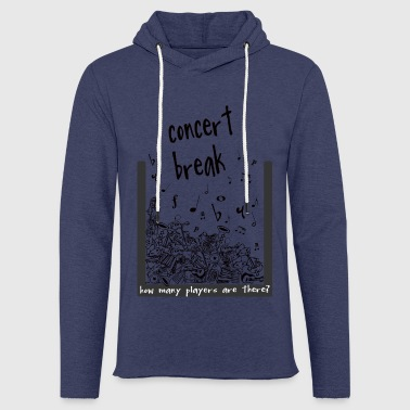 concert break - Light Unisex Sweatshirt Hoodie