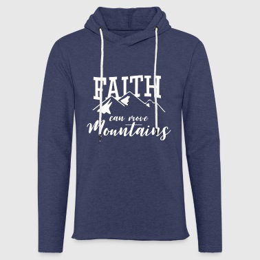 FAITH CAN MOVE MOUNTAINS! - Light Unisex Sweatshirt Hoodie