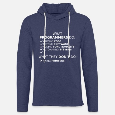 Program-what-you-do What programmers do and what they don't do (white) - Unisex Sweatshirt Hoodie